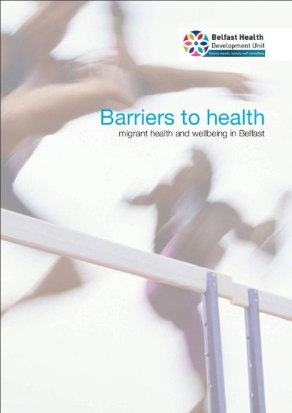 Barriers to health - Migrant health and wellbeing in Belfast