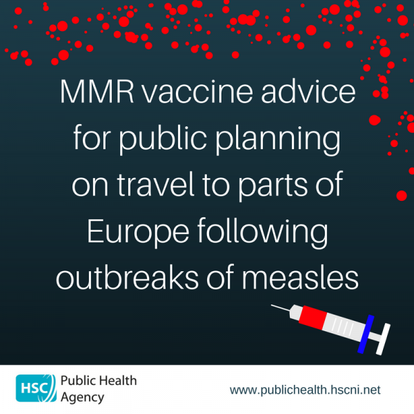 MMR vaccine advice for public planning on travel to parts of Europe following outbreaks of measles