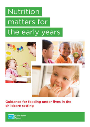 Nutrition matters for the early years: Guidance for feeding under fives in the childcare setting