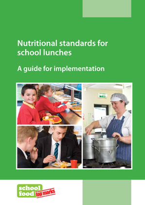 Nutritional standards for school lunches: a guide for implementation