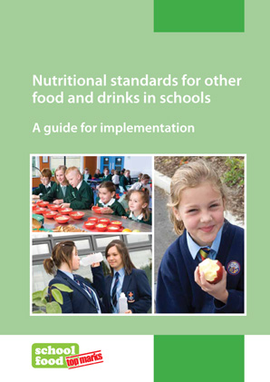 Nutritional standards for other food and drinks in schools: a guide for implementation