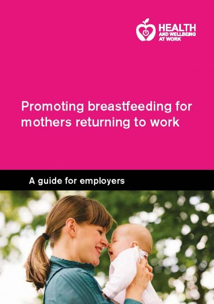 Promoting breastfeeding for mothers returning to work: a guide for employers