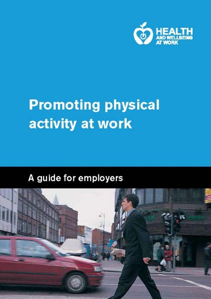 Promoting physical activity at work: a guide for employers