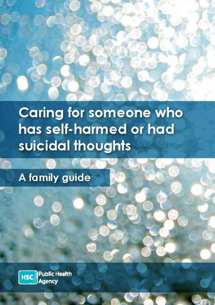 Caring for someone who has self-harmed or had suicidal thoughts