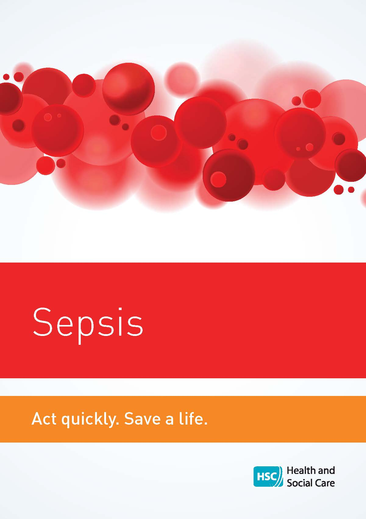 Sepsis. Act quickly. Save a life.