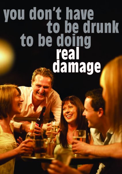 You don't have to be drunk to be doing real damage