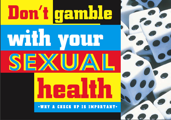 Don't gamble with your sexual health