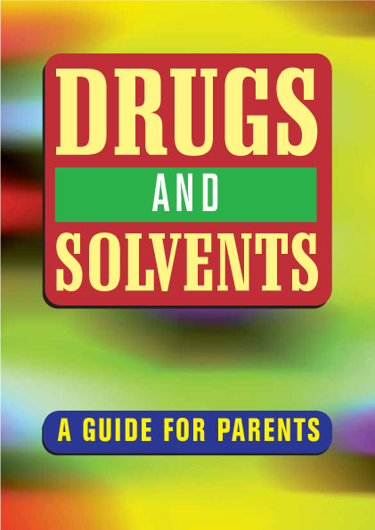 Drugs and solvents: a guide for parents