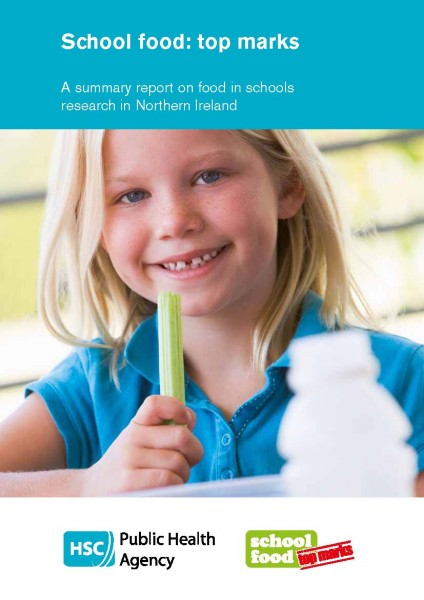 School food: top marks - A summary report on food in schools research in Northern Ireland