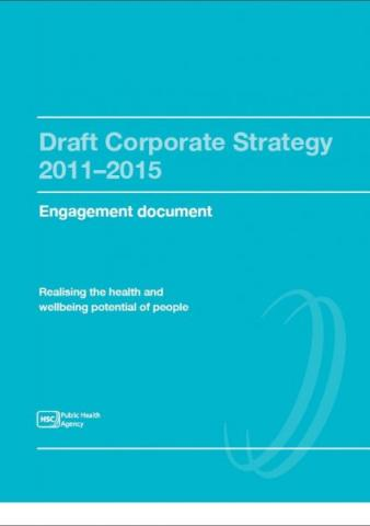 ENGAGEMENT NOW CLOSED - Draft PHA Corporate Strategy 2011/2015: Engagement process - your views matter