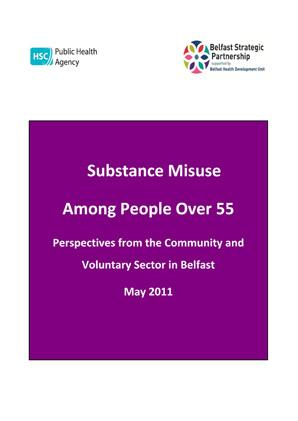 Substance Misuse Among People Over 55 - Perspectives from the Community and Voluntary sector in Belfast