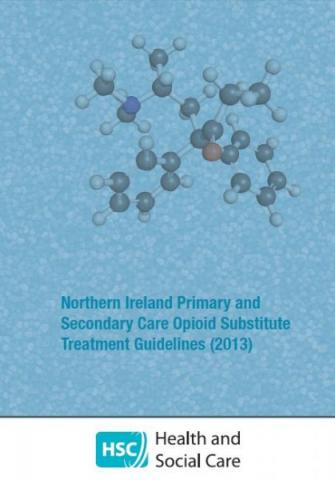 Northern Ireland Primary and Secondary Care Opioid Substitute Treatment Guidelines (2013)